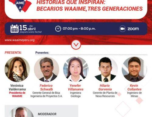 """1er Conversatorio 2021: """"Historias que inspiran: Becarios WAAIME, tres generaciones"""""""